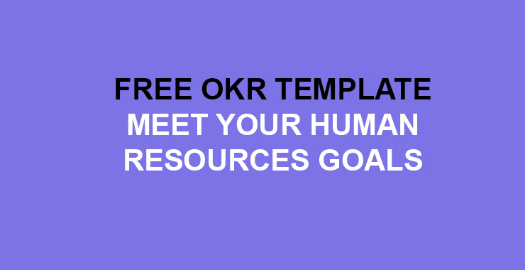 Meet your HR Goals on time with this free excel OKR template